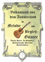 Volksmusik aus dem Ausseerland für Melodie-und Begleitgitarre