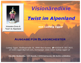 Visionäredixie & Twist im Alpenland