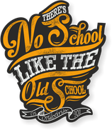 "Sticker ""There´s no School like the Oldschool"""