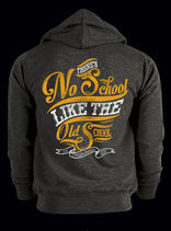"Zip-Hoody ""There´s no School like the Oldschool"""