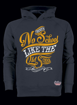 "Hoody ""There´s no School like the Oldschool"""