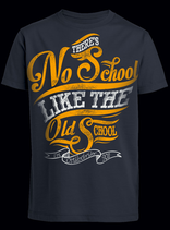 "Kids Shirt ""There's no School like the Oldschool"""