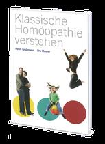 Klassische Homöopathie verstehen