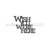 Die *Wish you were here*