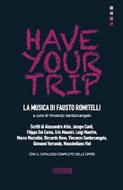 HAVE YOUR TRIP - LA MUSICA DI FAUSTO ROMITELLI