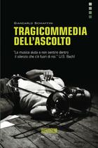 Giancarlo Schiaffini TRAGICOMMEDIA DELL'ASCOLTO