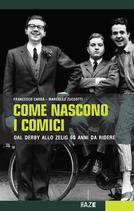 F. Carrà / M.Zuccotti COME NASCONO I COMICI