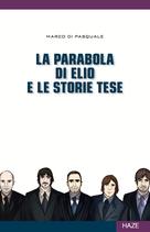 Marco Di Pasquale LA PARABOLA DI ELIO E LE STORIE TESE