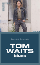 Claudio Chianura TOM WAITS BLUES