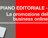 PIANO EDITORIALE - LA PROMOZIONE DEL BUSINESS ON LINE