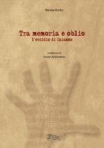 Tra Memoria e Oblio - l'eccidio di Caiazzo