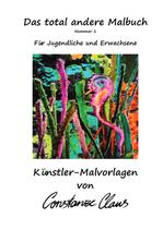 """""""Das total andere Malbuch"""" Nummer 1 (Tiere und Pflanzen) Für Jugendliche und Erwachsene"""