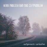 Herr Paulsen und das Zeitproblem - aufgewacht verlaufen - LP + MP3