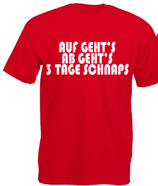 3 Tage Schnaps Rot Shirt