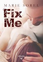 Fix me (Marie Sorel)