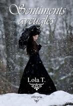Sentiments aveugles (Lola T.)