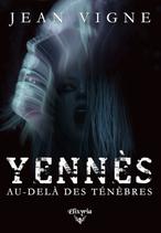 Yennès, au-delà des ténèbres (Jean Vigne)