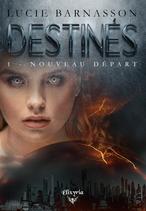 Destinés - 1 - Nouveau départ (Lucie Barnasson)