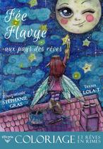 Fée Flavye aux pays des rêves  (Lola T. & Stéphanie Gras) - COLORIAGE et RÊVES EN RIMES