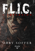 F.L.I.C. - 1 - Implosion (Abby Soffer)