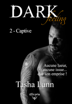 Dark feeling - 2 - Captive (Tasha Lann)