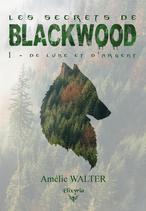 Les secrets de Blackwood - 1 - De lune et d'argent (Amélie Walter)