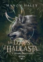 Les loups d'Hallasta - 2 - Les sorcières d'Etelä (Manon Haley)