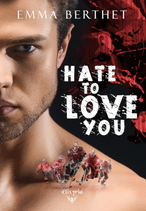 Hate to love you  (Emma Berthet)