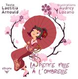 La petite fille à l'ombrelle  (Laetitia Arnould et Audrey Lozano)