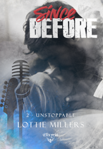 Since before - 2 - Unstoppable (Lottie Millers)