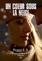 Un coeur sous la neige (Peggy L.S.)