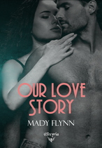 Our love story  (Mady Flynn)