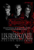 Les Frères O'Neïl (Céline Guffroy)