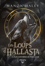 Les loups d'Hallasta - 1 - Les contrées de Varulvar (Manon Haley)