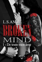 Broken mind - 1 - De toute mon âme  (L.S.Ange)