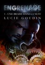 Engrenage - 1 - Une braise dans la nuit (Lucie Goudin)
