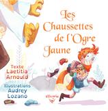 Les chaussettes de l'ogre jaune  (Laetitia Arnould et Audrey Lozano)