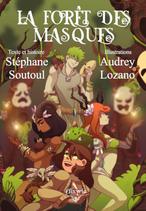 La forêt des masques (Stéphane Soutoul & Audrey Lozano)