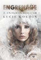 Engrenage - 2 - Un flocon dans l'air (Lucie Goudin)