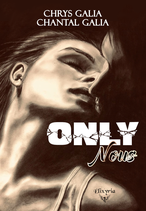 Only nous (Chrys Galia & Chantal Galia)