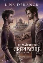 Les maîtres du crépuscule - 2 - Frères de sang (Lina Déranor)