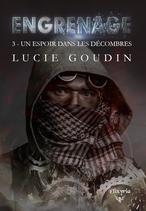 Engrenage - 3 - Un espoir dans les décombres (Lucie Goudin)