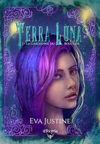 Terra-Luna - 1 - La gardienne du bouclier (Eva Justine)
