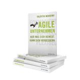 Agile Unternehmen: Nur was sich bewegt, kann sich verbessern (im Druck)