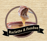 RACLETTE & FONDUE Hausspezialität