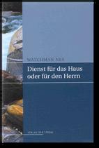 Watchman Nee: Dienst für das Haus oder für den Herrn