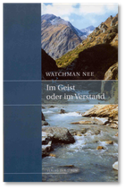 Watchman Nee: Im Geist oder im Verstand