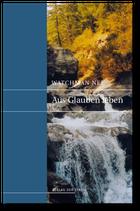 Watchman Nee: Aus Glauben leben