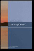 Watchman Nee: Das ewige Kreuz