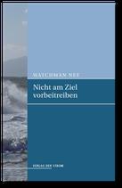 Watchman Nee: Nicht am Ziel vorbeitreiben